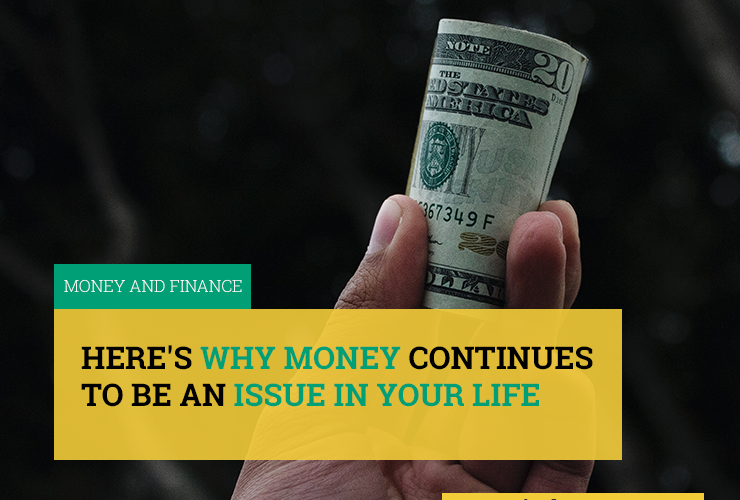 heres-why-money-continues-to-be-issue-in-life