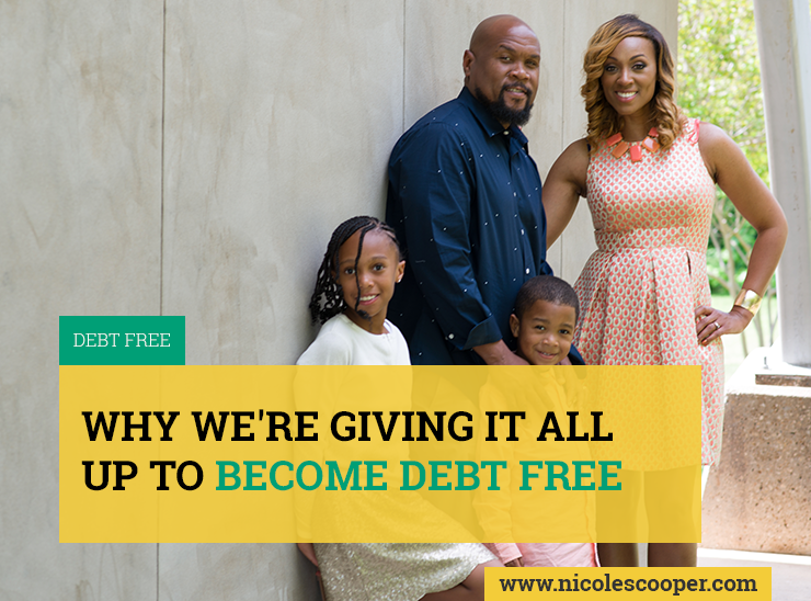 why-were-giving-it-all-up-to-become-debt-free